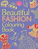 Beautiful Fashion Colouring Book