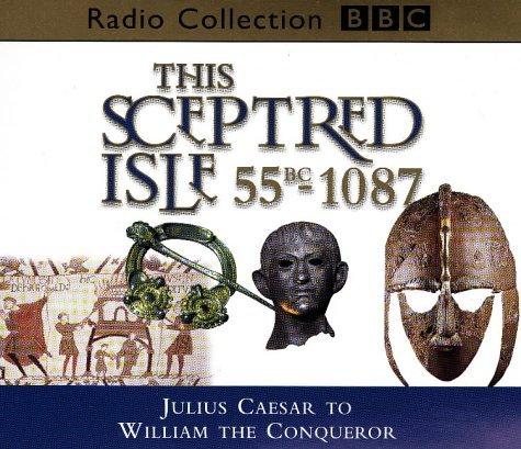 This Sceptred Isle: Julius Caesar to William the Conqueror 55BC-1087 v.1: Julius Caesar to William t: Written by Christopher Lee, 1998 Edition, Publisher: BBC Audiobooks Ltd [Audio CD]