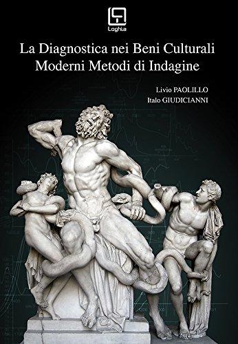 La diagnostica nei beni culturali. Moderni metodi d'indagine por Livio Paolillo