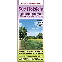 Radeln & Wandern SÜD HOLSTEIN: Radrundtouren in Hamburgs nördlichem Umland - Elmshorn - Barmstedt - Quickborn - Uetersen - Pinneberg - Norderstedt - Freizeitkarte 1:50.000