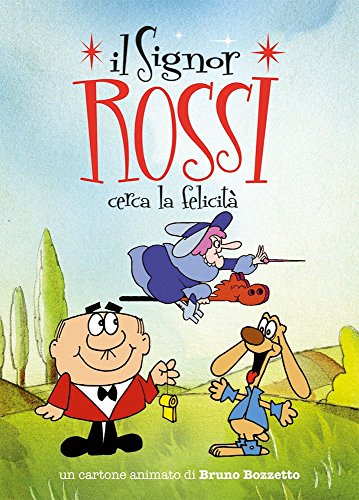 Il signor Rossi cerca la felicita'