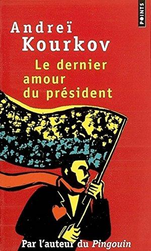 Le dernier amour du président par Andrei Kourkov