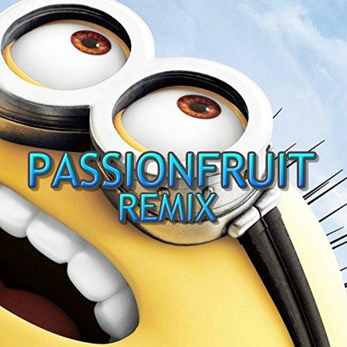 Passionfruit (Minions Remix) [Explicit]