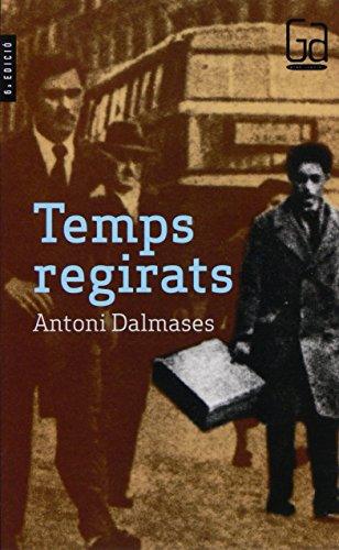 Temps regirats (Gran angular) por Antoni Dalmases