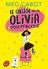 Le collège selon Olivia, demi-princesse - Tome 1 par Cabot