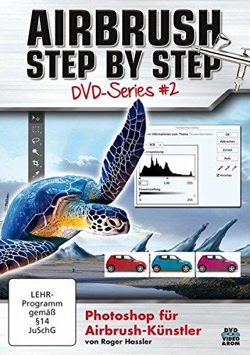 Airbrush Step by Step DVD-Series #2: Photoshop für Airbrush-Künstler - Airbrush Dvd
