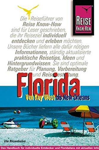 Florida: Von Key West bis New Orleans (Reise Know How)