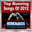 Top Running Songs of 2012 Vol. 2 - New Fitness and Workout Music Re-Mix (130 -150 BPM)