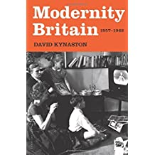 Modernity Britain: 1957-1962 by David Kynaston (2014-12-02)