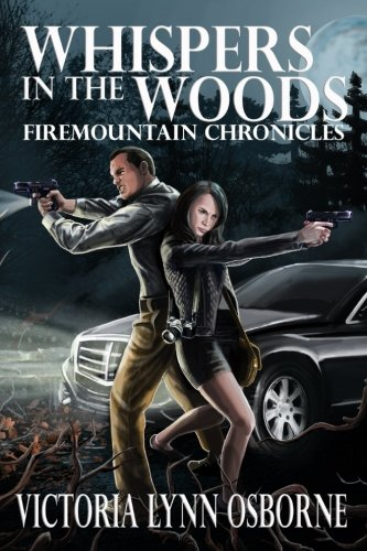 Whispers in the Woods: Volume 1 (Firemountain Chronicles)