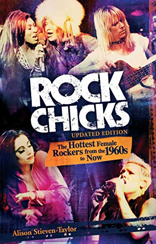 Rock Chicks: The Hottest Female Rockers from the 1960's to Now (Biography Arts Entertainment) (Rock-chick)