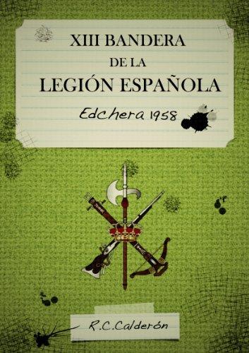 XIII BANDERA DE LA LEGIÓN, Edchera 1958 (Spanish Edition)