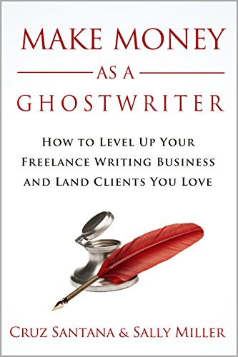 make-money-as-a-ghostwriter-how-to-level-up-your-freelance-writing-business-and-land-clients-you-lov