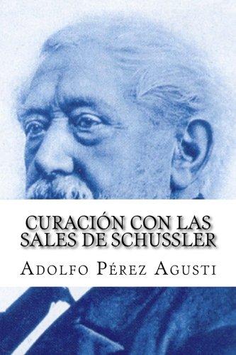 Curación con las SALES DE SCHUSSLER por Adolfo Perez Agusti