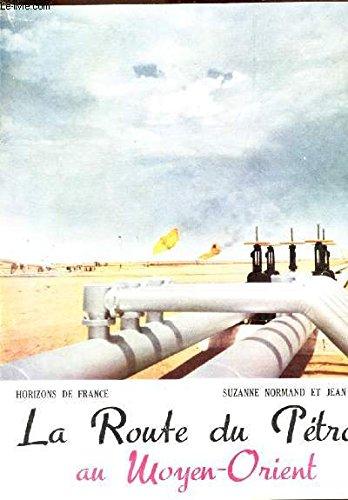La route du pétrole au moyen-orient. par Normand Suzanne