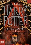 Harry Potter Et La Coupe De Feu / Harry Potter and the Goblet of Fire (French Edition) by J. K. Rowling(2011-09-29) - Gallimard - 01/01/2011