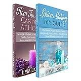 Lotion & Candle Making: Lotion Making DIY Guide & How To Make Candles At Home Boxset (DIY Beauty Boxsets Book 4)