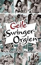 Geile Swinger-Orgien: 24 tabulose Sex-Abenteuer
