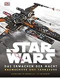 Star WarsTM Das Erwachen der Macht. Raumschiffe und Fahrzeuge