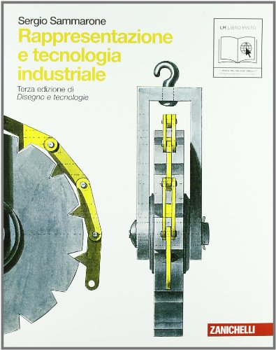 Rappresentazione e tecnologia industriale. Con espansione online. Per le Scuole superiori