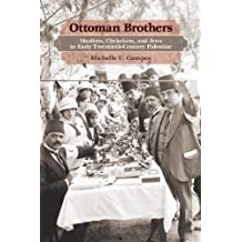 Ottoman Brothers: Muslims, Christians, and Jews in Early Twentieth-Century Palestine (English Edition)