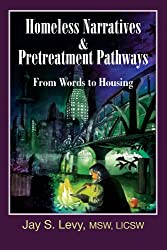 Homeless Narratives & Pretreatment Pathways: From Words to Housing (New Horizons in Therapy) (English Edition)