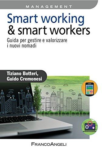 smart working & smart workers: guida per gestire e valorizzare i nuovi nomadi