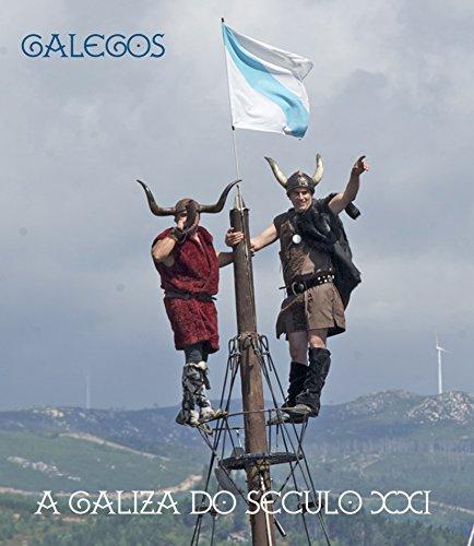 GALEGOS: A GALIZA DO SÉCULO XXI (Galician Edition) por SANTIAGO CASAL QUINTÁNS