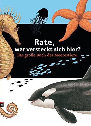 Preisvergleich Produktbild Rate, wer versteckt sich hier: Das große Buch der Meerestiere