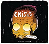 Crisis (de ansiedad) (RESERVOIR GRÁFICA)