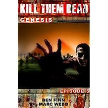 Kill Them Dead 5 (Zombie Thriller series) (Kill Them Dead: Genesis) (English Edition)