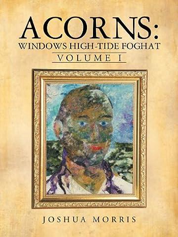 Acorns: Windows High-Tide Foghat: Volume I