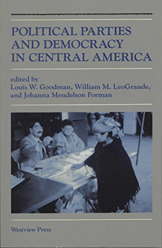 Political Parties And Democracy In Central America por Louis W Goodman