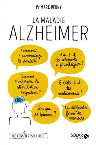 La maladie Alzheimer : 100 conseils essentiels
