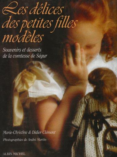 Delices Des Petites Filles Modeles (Les) (Photos) par Marie-Christine Clement, Plusieurs