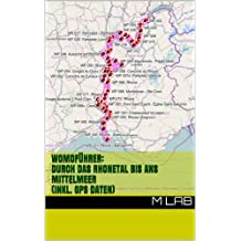Womoführer: Durch das Rhonetal bis ans Mittelmeer (inkl. GPS Daten)