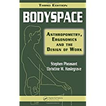 Bodyspace: Anthropometry, Ergonomics and the Design of Work, Third Edition