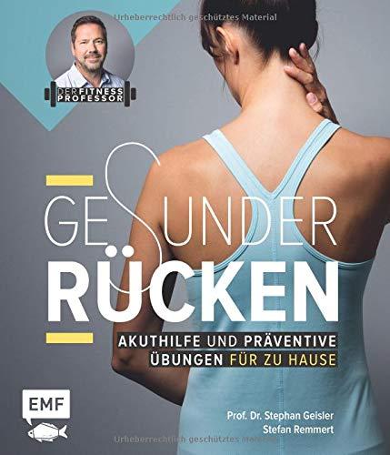 Der Fitnessprofessor – Gesunder Rücken: Akuthilfe und präventive Übungen für zu Hause -