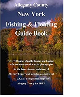 Alleghany County New York Fishing & Floating Guide Book: Complete fishing and floating information for Alleghany County New York (New York Fishing & Floating Guide Books) Descargar PDF