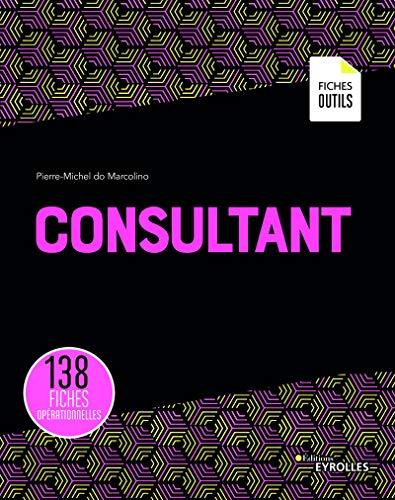 Consultant: 138 fiches opérationnelles par  Pierre-Michel do Marcolino