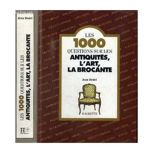 Les 1000 questions sur les antiquités, l'art, la brocante