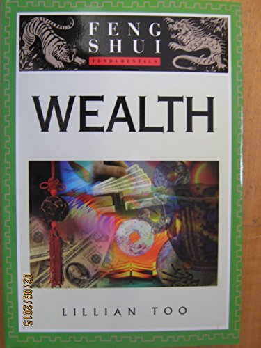 Wealth (Feng Shui fundamentals) by Lillian Too (1999-06-30)