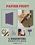 Revêtements intérieurs : revêtements muraux - papier peint (Bricolage)