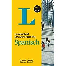 Langenscheidt Schulwörterbuch Pro Spanisch - Buch mit Online-Anbindung: Spanisch-Deutsch/Deutsch-Spanisch (Langenscheidt Schulwörterbücher Pro)