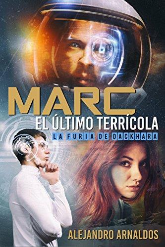 Marc, el último terrícola: La furia de Dackhara (Spanish Edition)