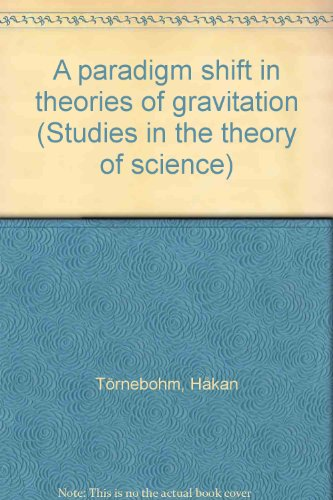 A paradigm shift in theories of gravitation (Studies in the theory of science)