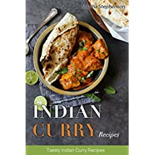 Indian Curry Recipes: Tasty Indian Curry Recipes (English Edition)