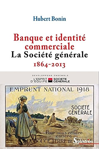 Banque et identité commerciale : La Société générale (1864-2014)
