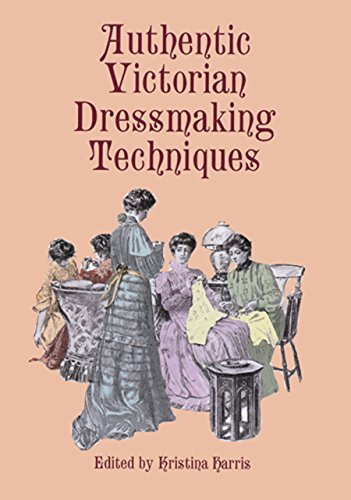 Authentic Victorian Dressmaking Techniques (Dover Fashion and Costumes) (English (Harris Kostüm)