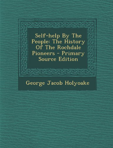 Self-help By The People: The History Of The Rochdale Pioneers